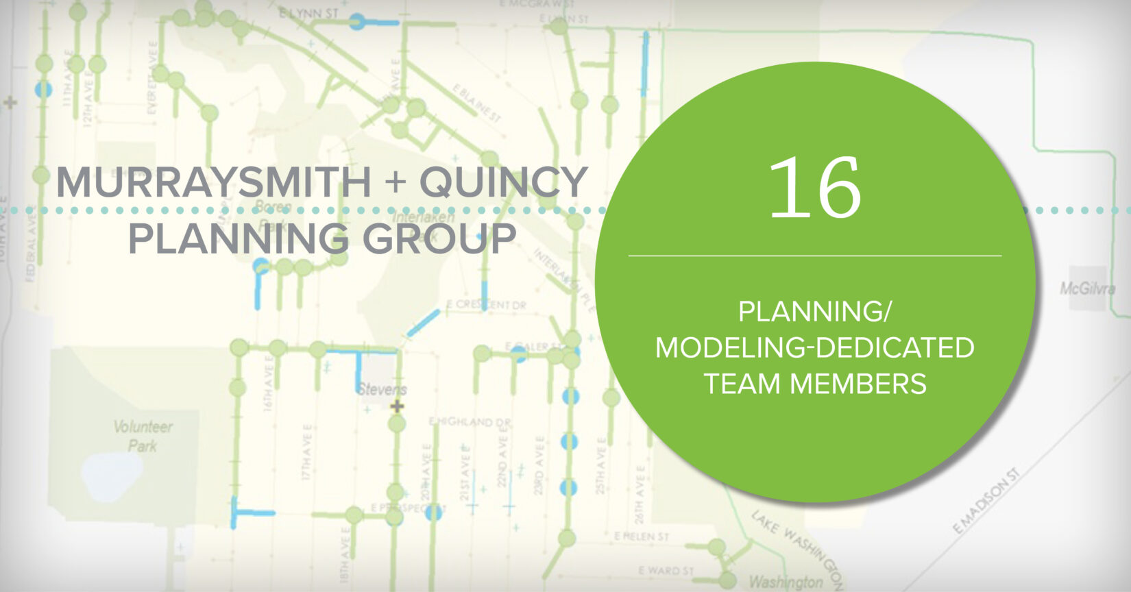 Our Planning Group—One Of The Largest Planning/Modeling-Dedicated Teams In The Pacific Northwest